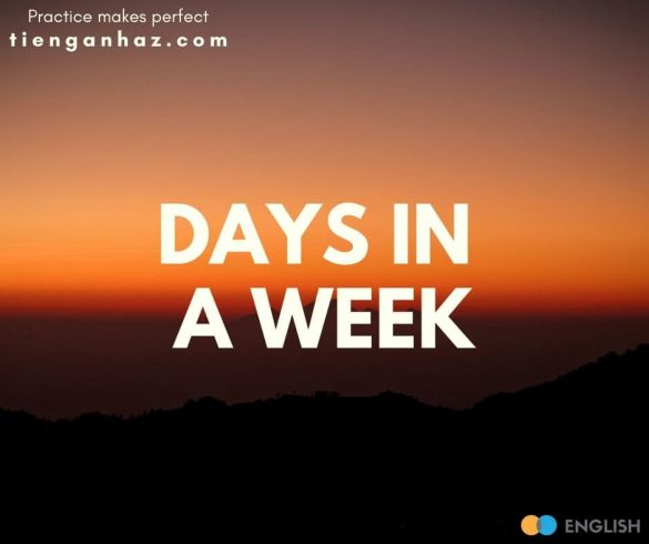 Days in a week Ngay trong tieng Anh