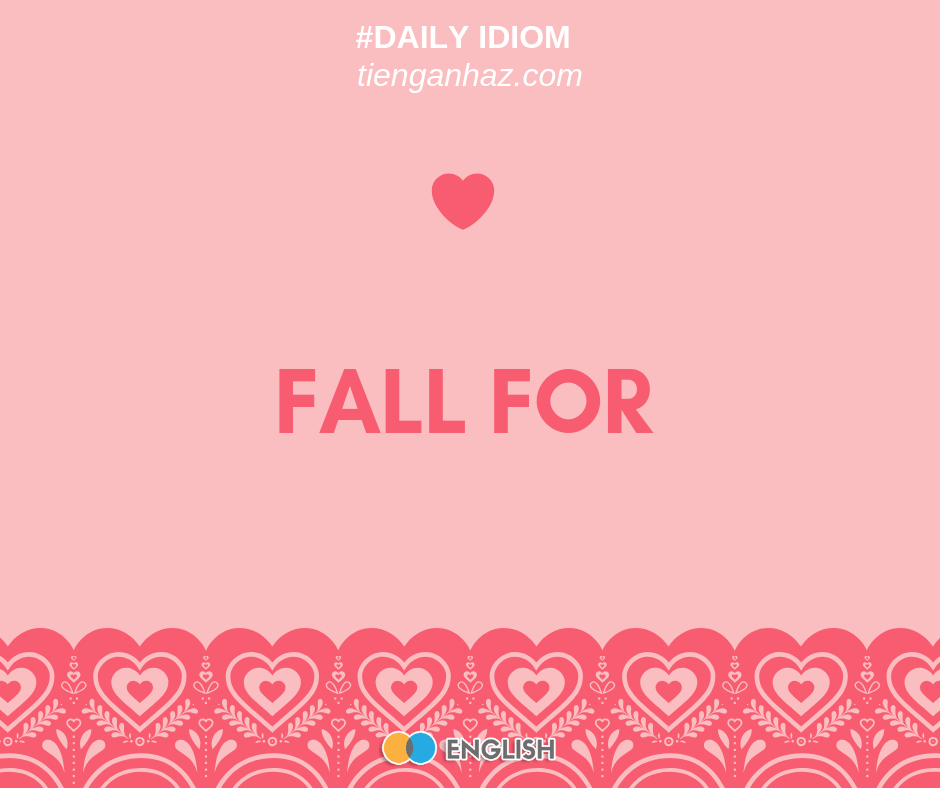Love idioms fall in love fall for