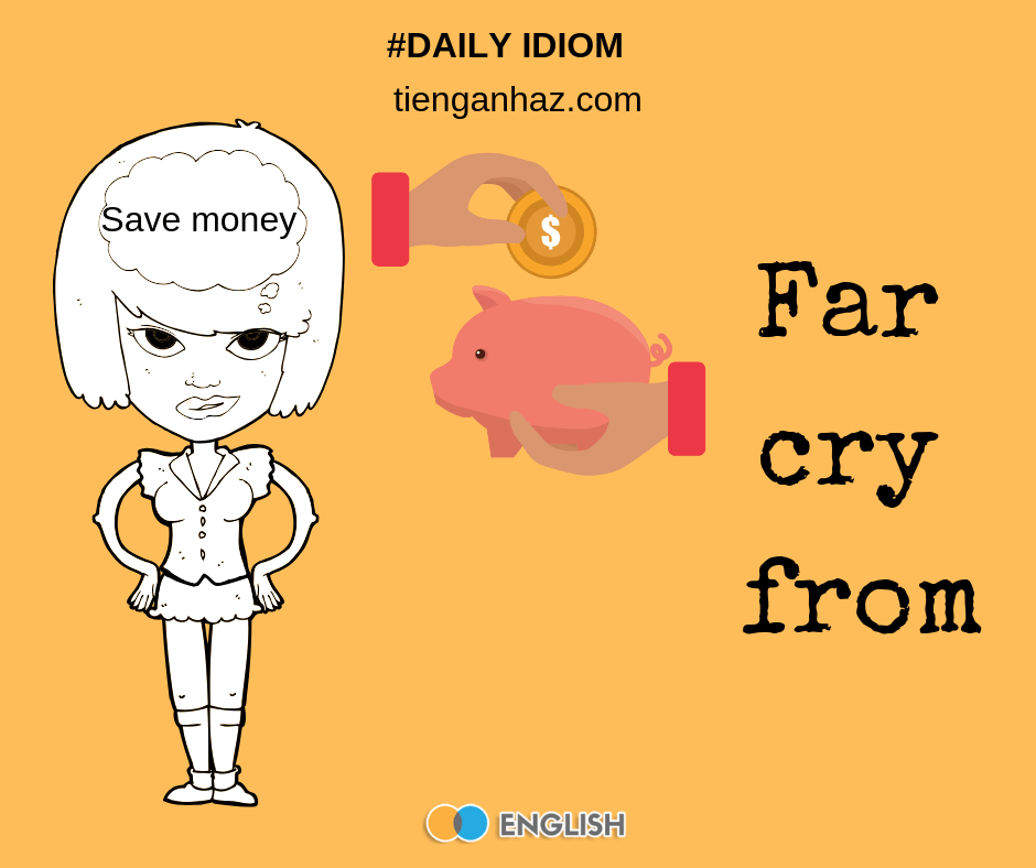Far cry from the most common English idioms tienganhaz.com