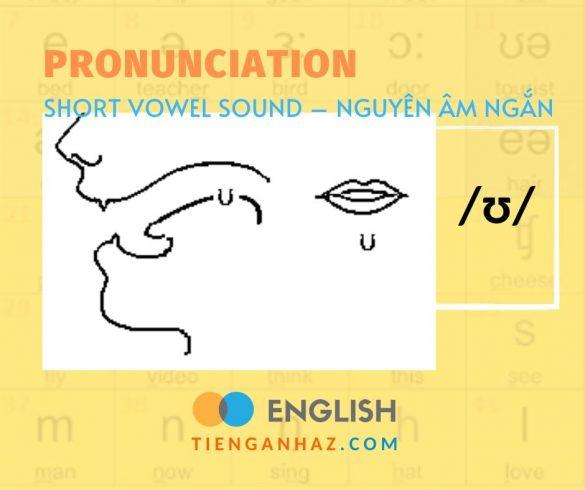 Pronunciation   Short vowel sound – Nguyên âm ngắn /ʊ/